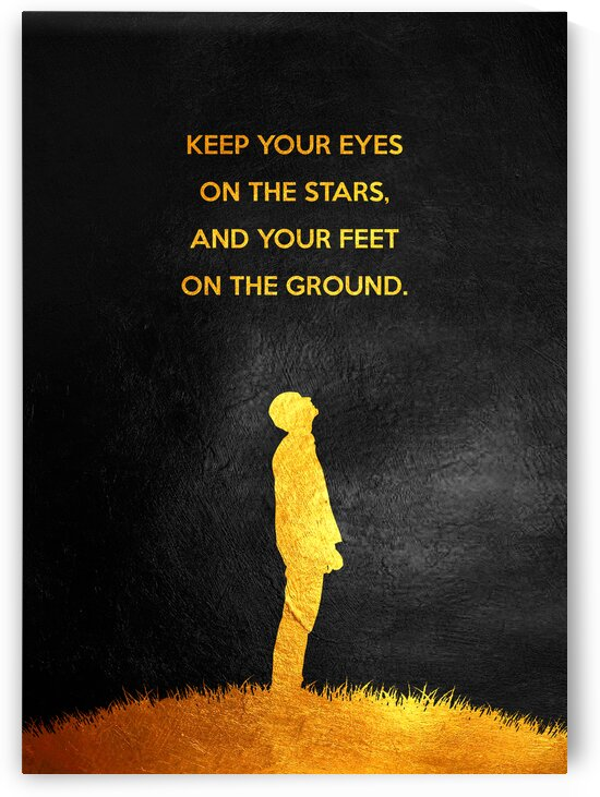 Eyes on the Stars Feet on the Ground Motivational Wall Art by ABConcepts