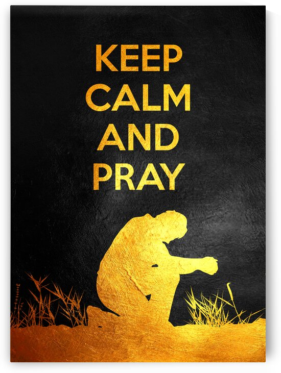 Keep Calm and Pray Motivational Wall Art by ABConcepts