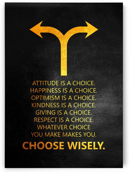 Choose Wisely Motivational Wall Art by ABConcepts