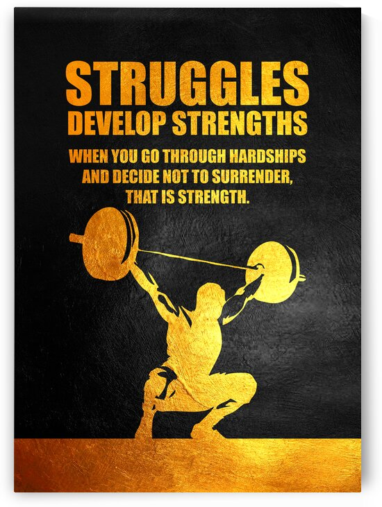Struggles Develop Strengths Motivational Wall Art by ABConcepts