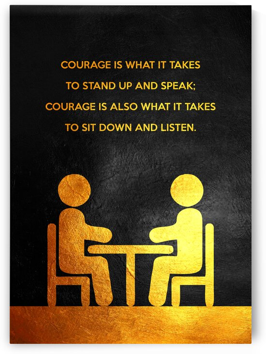 Courage to Listen Motivational Wall Art by ABConcepts
