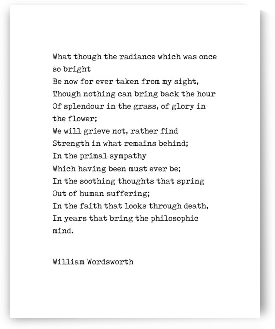 William Wordsworth Poem - What though the radiance by Studio Grafiikka