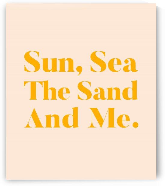 Sun Sea The Sand & Me Minimal Summer Sunny Typography Modern Simple Beachy Bohemian by 83 Oranges