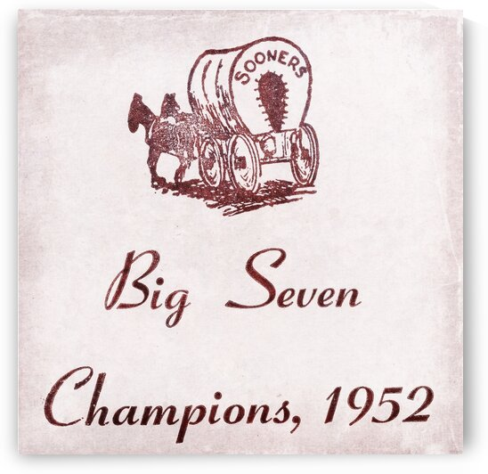 1952 Oklahoma Big Seven Champions Sign by Row One Brand