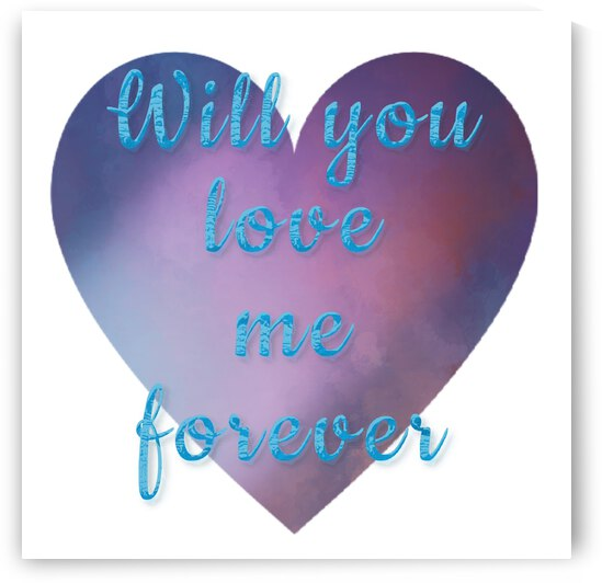 Will you Love Me Forever  by Jeremy Lyman