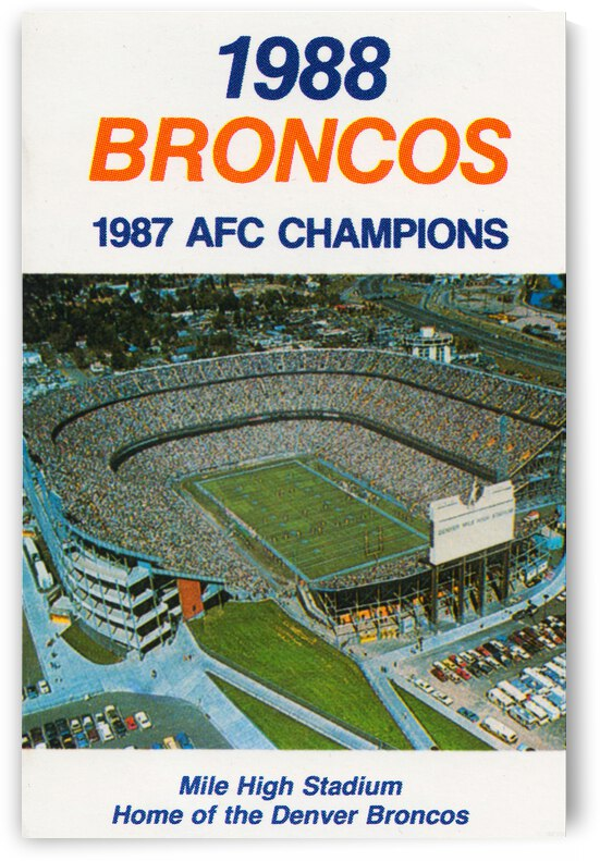 1988 Denver Broncos Mile High Stadium Poster by Row One Brand