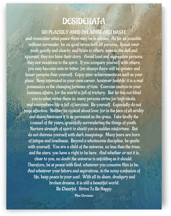 Desiderata Poem by Max Ehrmann by HH Photography of Florida