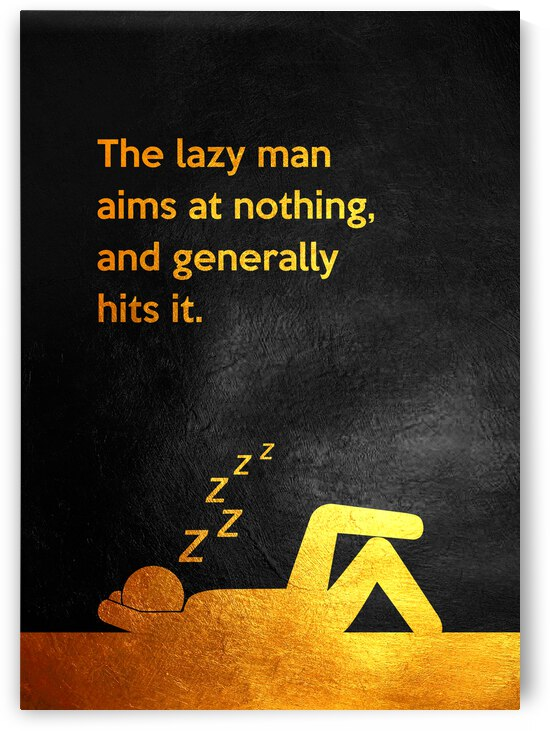 Lazy Man Motivational Wall Art by ABConcepts