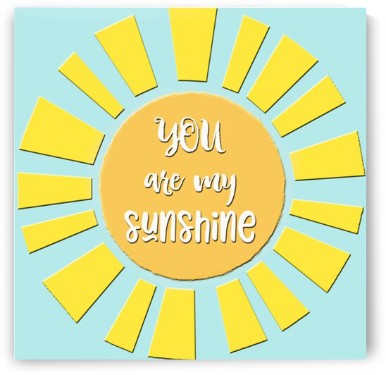 You Are My Sunshine Square  by HH Photography of Florida