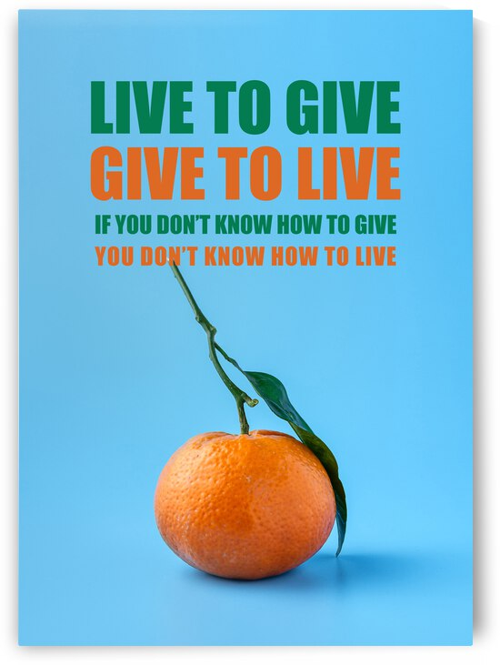 Live to Give Motivational Wall Art by ABConcepts