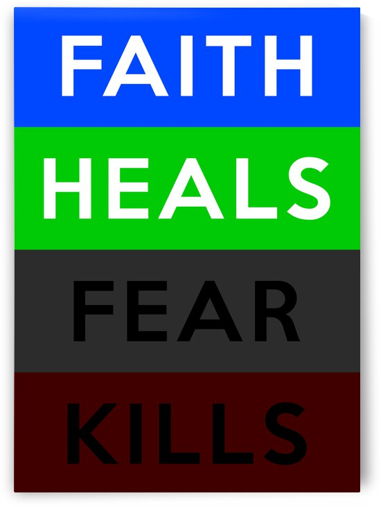 Faith Heals Fear Kills Motivational Wall Art by ABConcepts