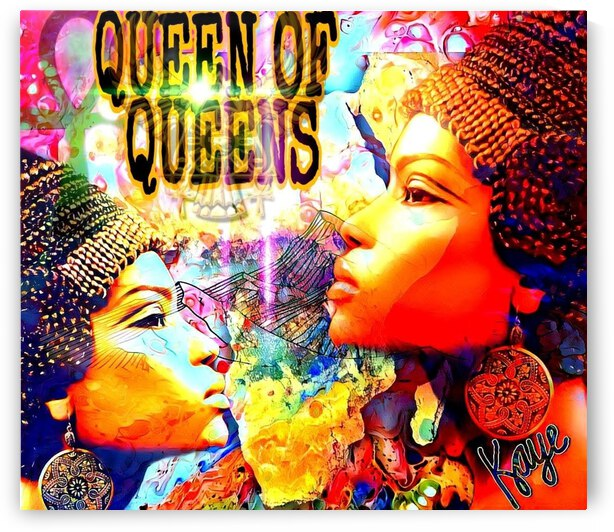 QUEEN OF QUEENS by Kaye Baby