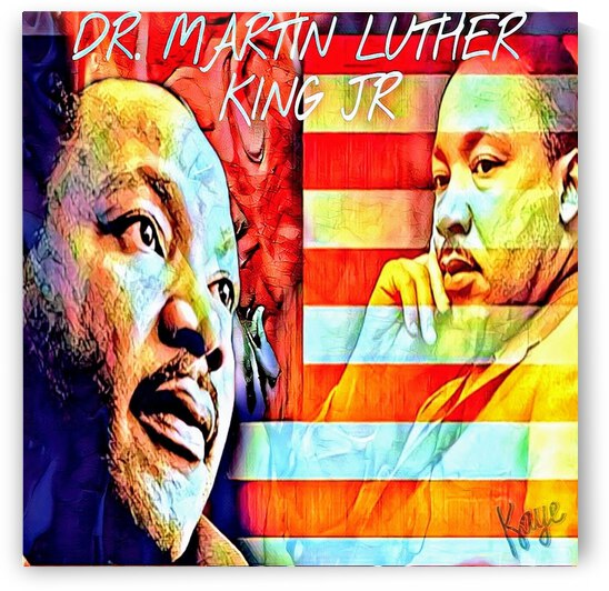 DR. MARTIN LUTHER KING JR by Kaye Baby
