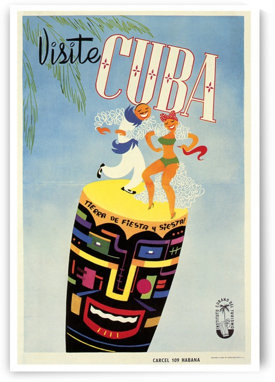 Visit Cuba Land of Fiesta Travel Poster by VINTAGE POSTER