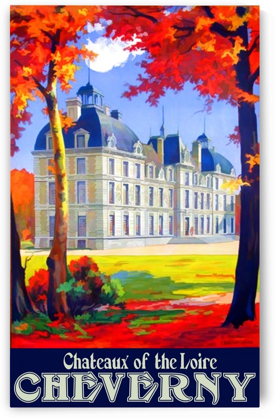 Chateaux of the Loire Cheverny travel poster by VINTAGE POSTER