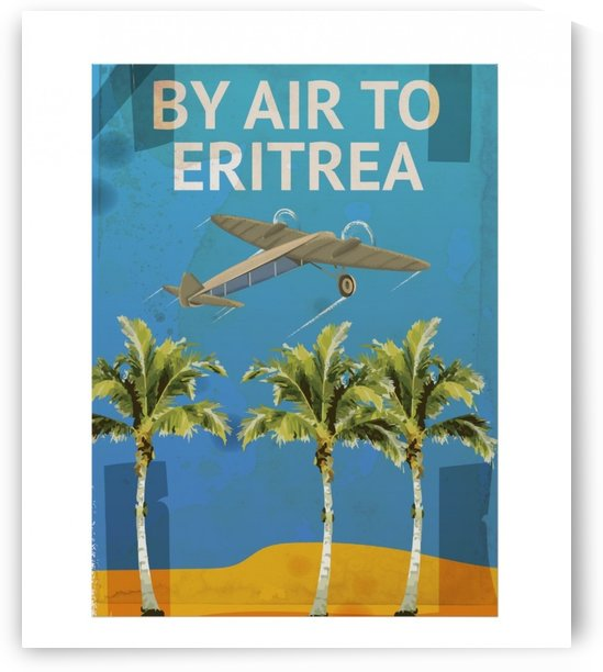 By Air To Eritrea Vintage Travel poster by VINTAGE POSTER