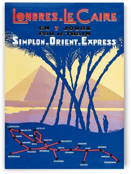 Londres - Le Caire en 7 jours par le Simplon-Orient-Express by VINTAGE POSTER