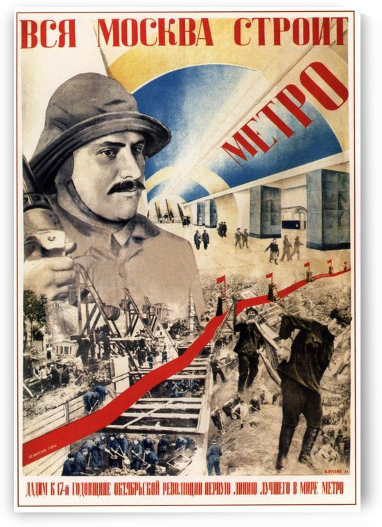All of Moscow is building the Metro propaganda poster by VINTAGE POSTER