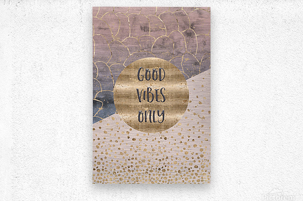 GRAPHIC ART Good vibes only  Metal print