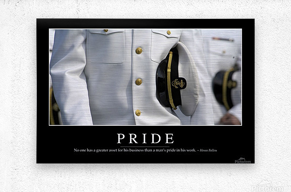 Pride: Inspirational Quote and Motivational Poster  Metal print