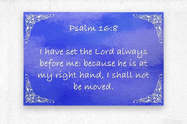 Psalm 16 8 5BL  Metal print