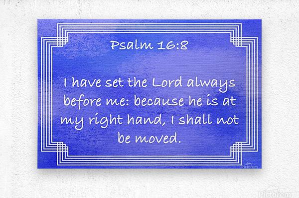 Psalm 16 8 2BL  Metal print