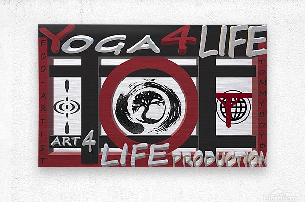 YOGA 4 LIFE   ECO ARTIST TOMMY BOYD  Metal print