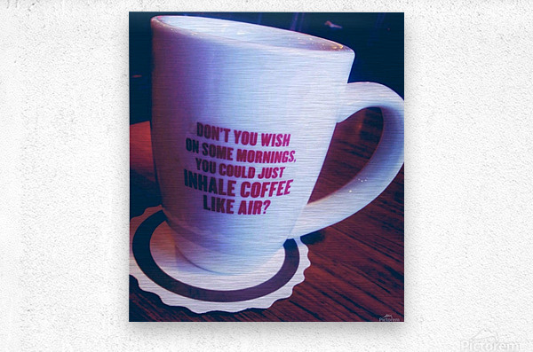 The cup that says it all   Metal print