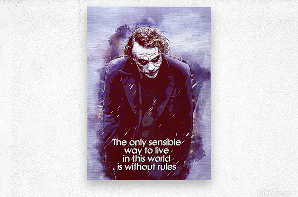 The only sensible way to live in this world is without rules  Metal print