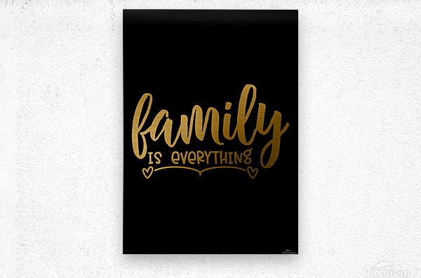 Family is Everything  Metal print
