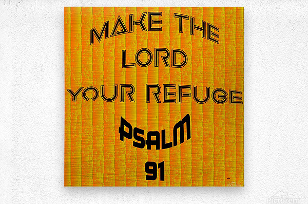 make the LORD your refuge  Metal print
