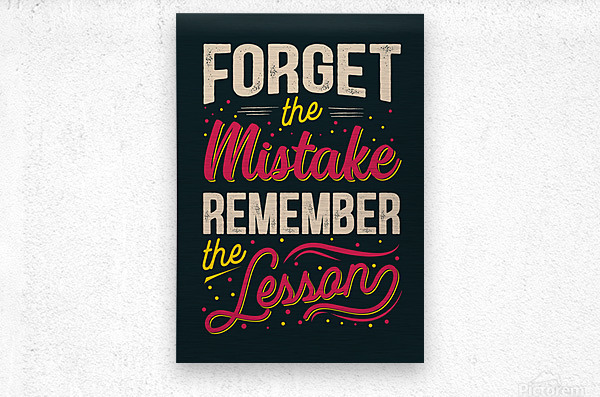 Best inspirational wisdom quotes life forget mistake remember lesson poster  Metal print