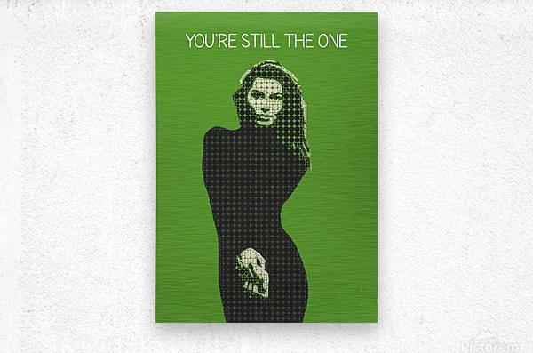 youre still the one   Shania Twain  Metal print