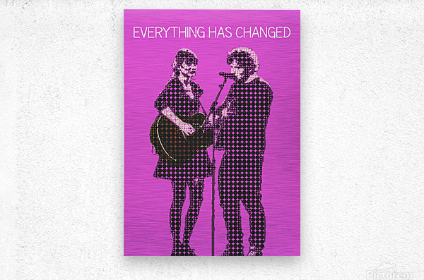 Everything Has Changed   Taylor Swift and Ed Sheeran   Metal print
