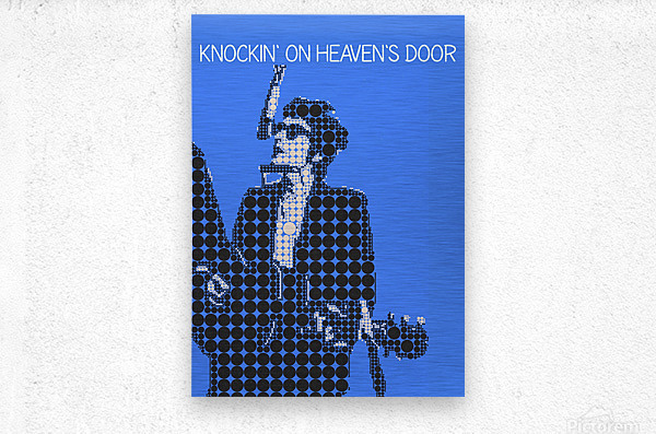 Knockin on Heavens Door   Bob Dylan  Metal print