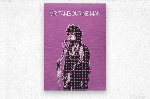 Mr Tambourine Man   Bob Dylan  Metal print