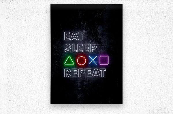 EAT SLEEP REPEAT  Metal print