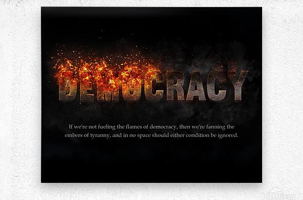 Flames of Democracy   Metal print
