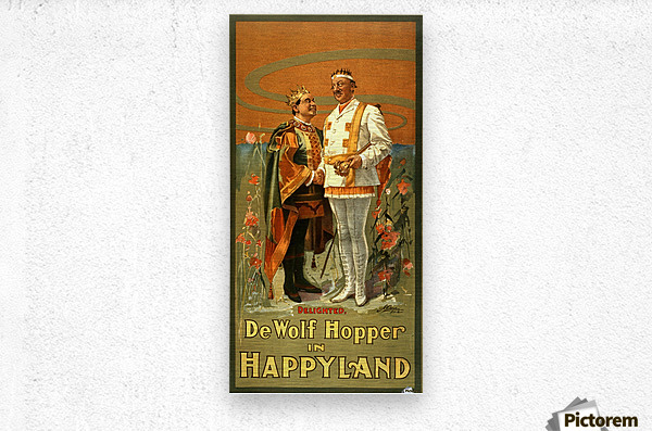 De Wolf Hopper in Happyland delighted poster in 1905  Metal print