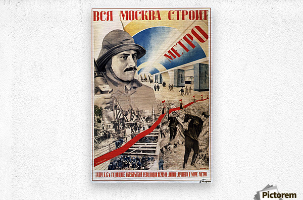 All of Moscow is building the Metro propaganda poster  Metal print