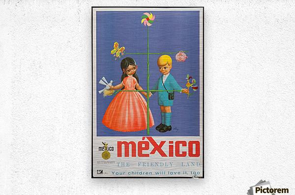 Mexico The friendly land  Metal print