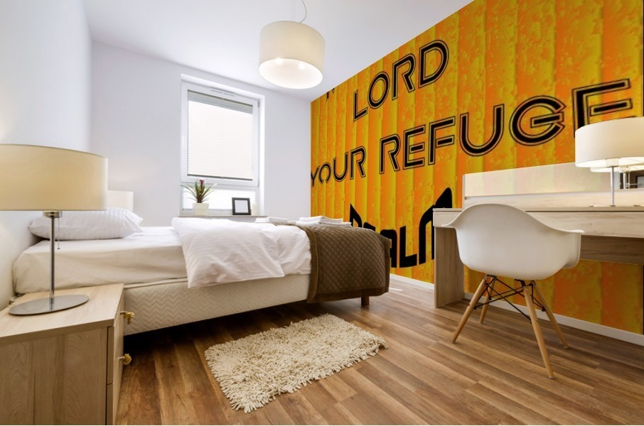 make the LORD your refuge Mural print