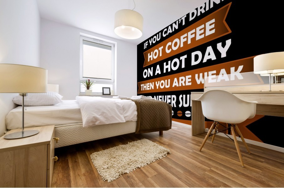 Hot Coffee Survival Condition Mural print