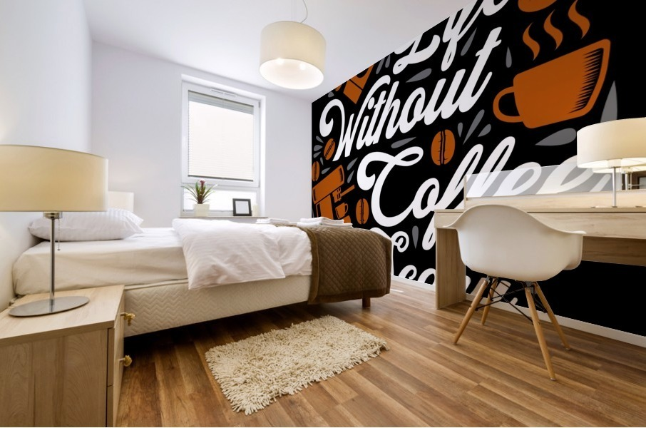Life without Coffee panic Mural print