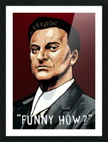 Joe Pesci in Goodfellas - Funny How Picture Frame print