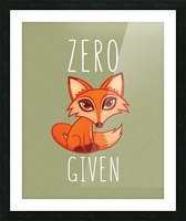 Zero Fox Given Picture Frame print