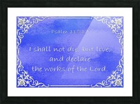 Psalm 118 17 1BL Picture Frame print