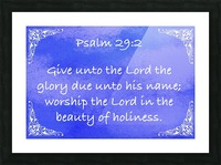 Psalm 29 2 5BL Picture Frame print