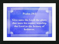 Psalm 29 2 2BL Picture Frame print