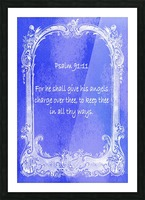 Psalm 91 11 7BL Picture Frame print